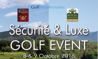 Sécurité et Luxe Golf Event à Taulane et Royal Mougins